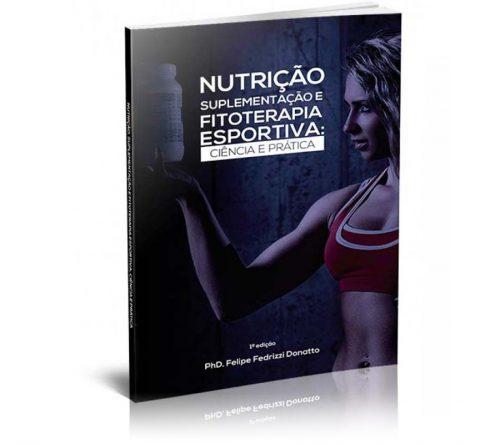 Livro de Nutrição - Suplementação Fitoterapia Esportiva: Ciência e Prática