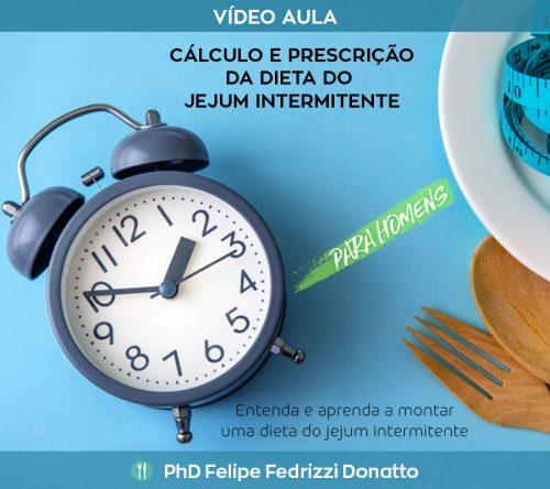 Cálculo e prescrição de dieta do jejum intermitente - Para homens