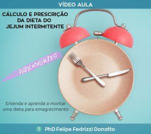 Cálculo e prescrição de dieta do jejum intermitente - Para mulheres